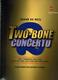 Two - Bone Concerto
