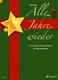 Alle Jahre Wieder - die Schoensten Weihnachtslieder