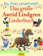 Das Grosse Astrid Lindgren Liederbuch