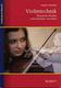 Violintechnik - Historische Schulen Und Methoden Von Heute