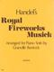 Royal Fireworks Music (Feuerwerksmusik)