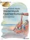 Wassermusik + Feuerwerksmusik Hwv 348-350 + Hwv 351