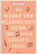 111 Werke der Klassischen Musik die Man Kennen Muss