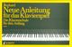 Neue Anleitung Fuer das Klavierspiel 1