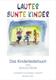 Lauter Bunte Kinder - das Kinderliederbuch