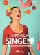 Einfach Singen - die Stimme Im Chor Entwickeln