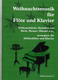 Weihnachtsmusik Fuer Floete Und Klavier