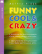 Funny Cool + Crazy
