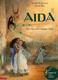 Aida - die Oper von Giuseppe Verdi
