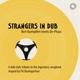 Strangers In Dub
