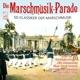 Die Marschmusik - Parade -50 Klassiker