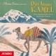 Das Bunte Kamel. Eine Musikalische Reise Durch Den Orient