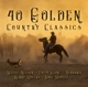 40 Golden Country Classics