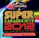 Super Karaoke Hits 2012 (cd)