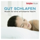 Brigitte - Gut Schlafen: Musik F. E. Erholsame Nacht