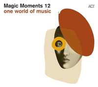 Magic Moments 12- One World Of Music