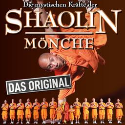 Die mystischen Kräfte der - Shaolin Mönche