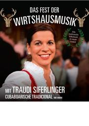 Das Fest der Wirtshausmusik mit Traudi Siferlinger - Cubaboarische Tradicional, Gstanzlkönigin Renate Maier & Die Hoameligen