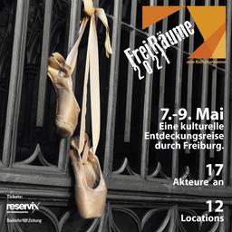 FreiRäume 2021 - eine kulturelle Entdeckungsreise zur 900Jahr-Feier der Stadt Freiburg