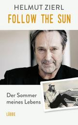 "Helmut Zierl: ""Follow the Sun - Der Sommer meines Lebens"""