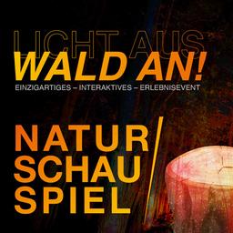 NaturSchauSpiel! - Einzigartiges - interaktives - Outdoor- Erlebnisevent