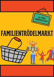 """Familientrödelmarkt """"Das Schnäppchen-Eldorado"""""""