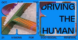 Driving the Human: 21 Visions for Eco-social Renewal Festival