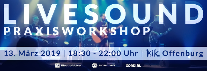 LIVESOUND Praxisworkshop | 13.03.19 | Offenburg