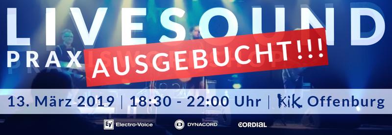 LIVESOUND Praxisworkshop | 13.03.19 | Offenburg